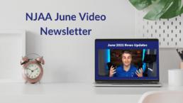 NJAA June Video Newsletter - June 2021 News Updates